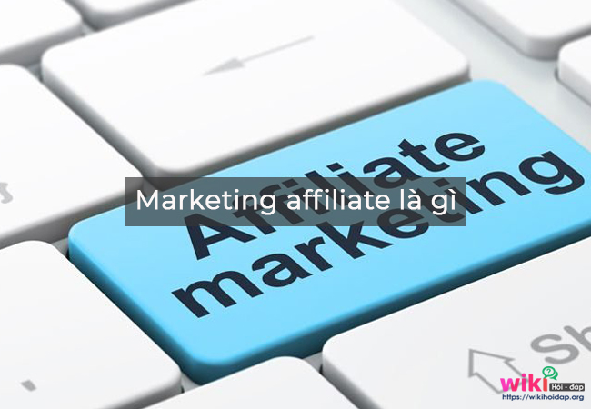 marketing affiliate là gì