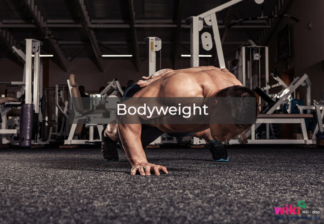 Bodyweight.